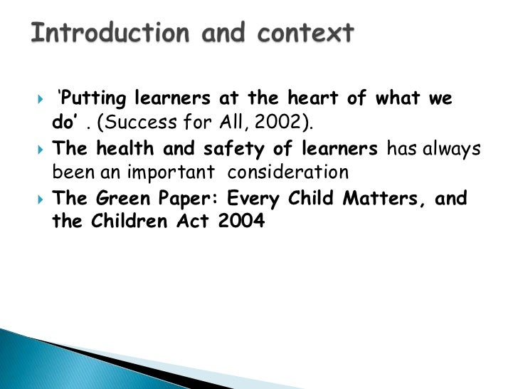 "every child matters green paper The government published a green paper entitled ""every child matters"" and consequently passed the children act 2004 good school for every child is our mission."