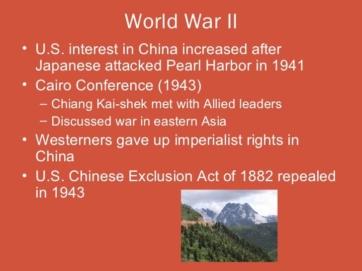 World War II• U.S. interest in China increased after  Japanese attacked Pearl Harbor in 1941• Cairo Conference (1943)  – C...