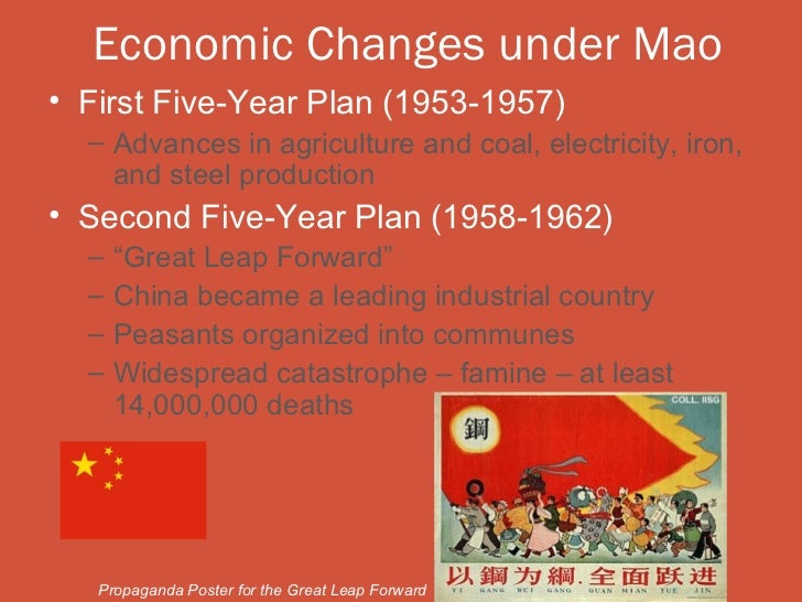 Economic Changes under Mao• First Five-Year Plan (1953-1957)  – Advances in agriculture and coal, electricity, iron,    an...