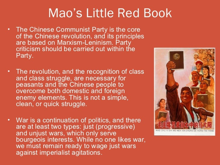 Mao's Little Red Book• The Chinese Communist Party is the core  of the Chinese revolution, and its principles  are based o...