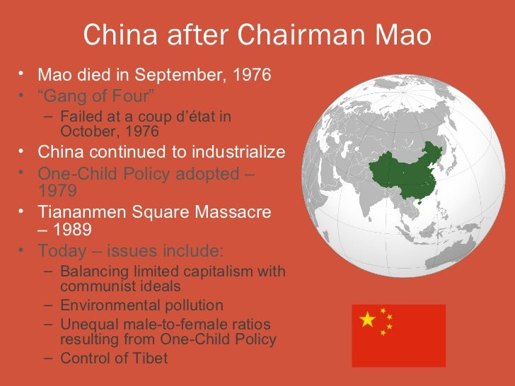 """China after Chairman Mao• Mao died in September, 1976• """"Gang of Four""""   – Failed at a coup d'état in     October, 1976• Ch..."""