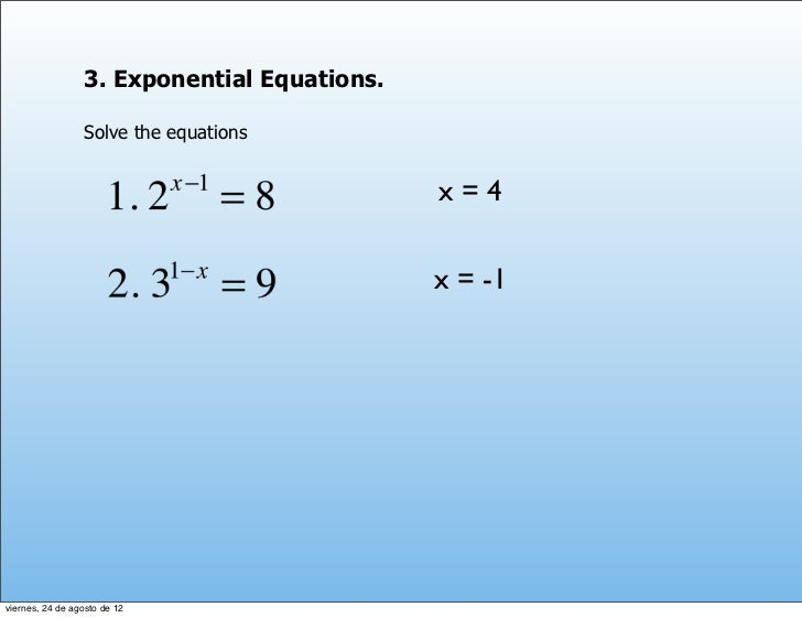 3. Exponential Equations.                 Solve the equations                                             x=4             ...