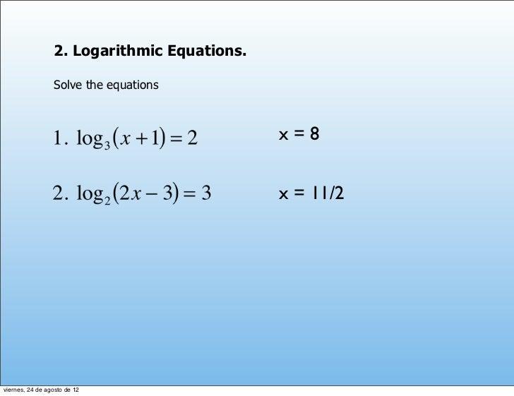 2. Logarithmic Equations.                 Solve the equations                                             x=8             ...