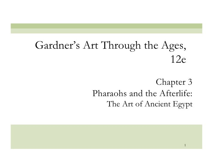 Gardner's Art Through the Ages,                            12e                            Chapter 3            Pharaohs an...