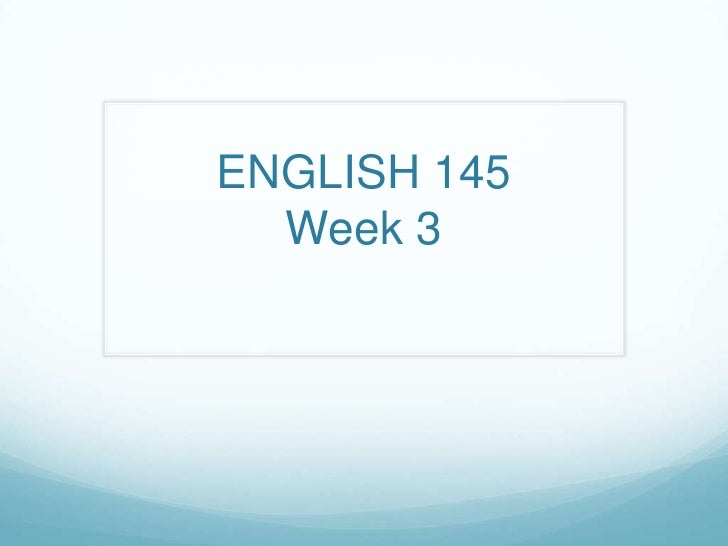 ENGLISH 145Week 3<br />