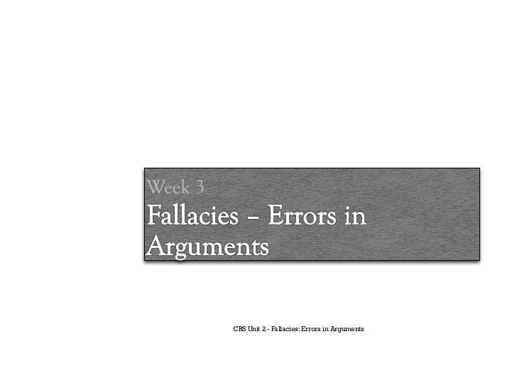 CRS Unit 2 - Fallacies: Errors in Arguments