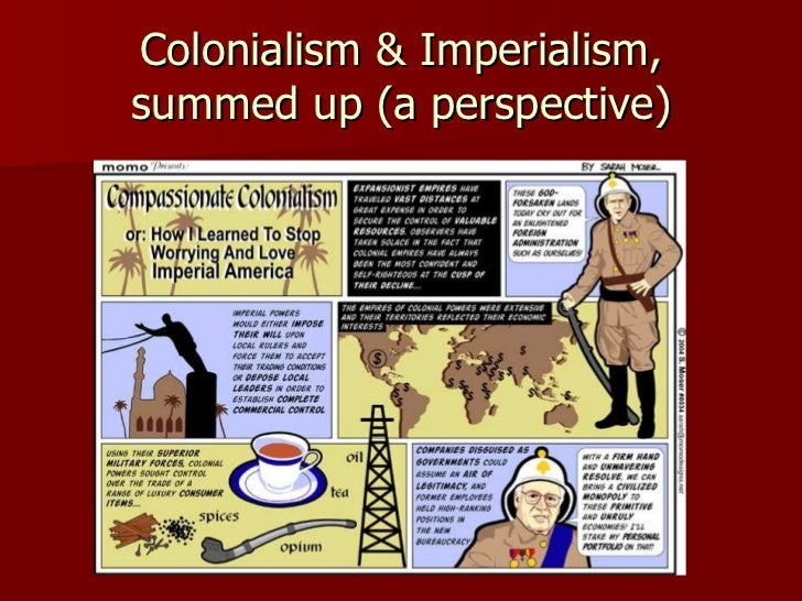 colonialism vs imperialism Start studying imperialism vs colonialism learn vocabulary, terms, and more with flashcards, games, and other study tools.