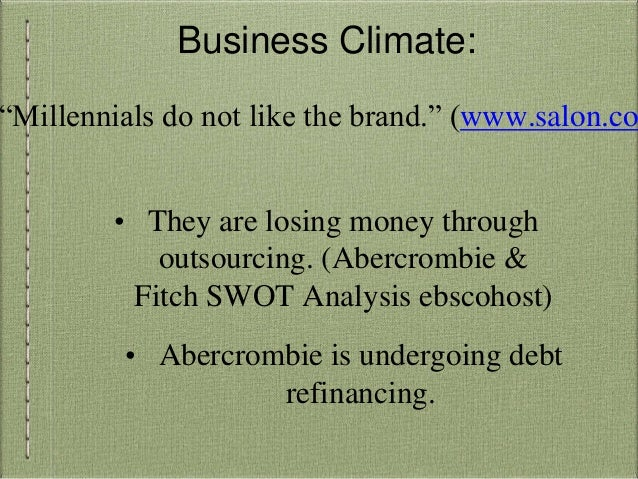 abercrombie fitchs greatest organizational strengths Essay about abercrombie & fitch's greatest organizational strengths 3 abercrombie & fitch: an upscale sporting goods retailer becomes a leader in trendy apparel bus499 july 25, 2010 identify and describe the greatest environmental threats that have immediate implications for abercrombie & fitch.