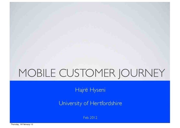 MOBILE CUSTOMER JOURNEY                                  Hajrë Hyseni                           University of Hertfordshir...