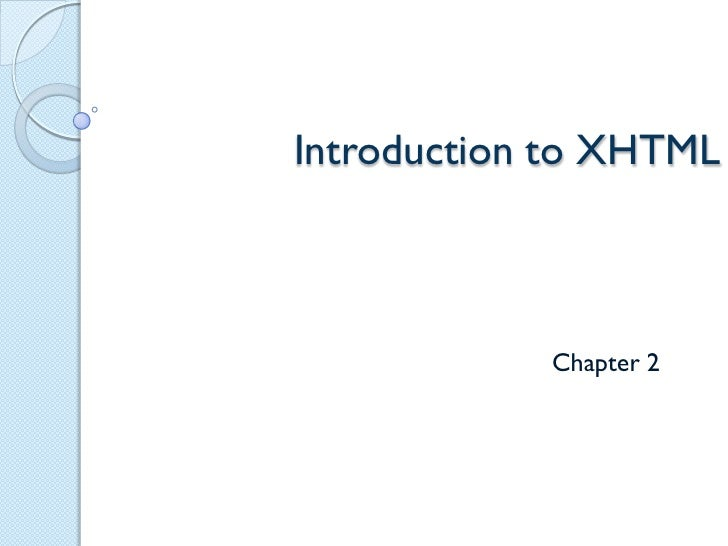 Introduction to XHTML            Chapter 2