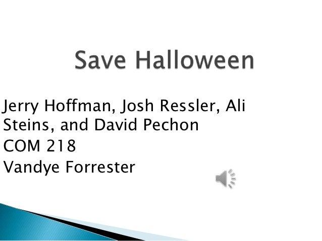 Jerry Hoffman, Josh Ressler, AliSteins, and David PechonCOM 218Vandye Forrester