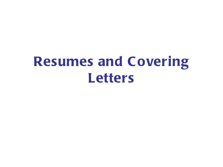 Resumes and Covering Letters