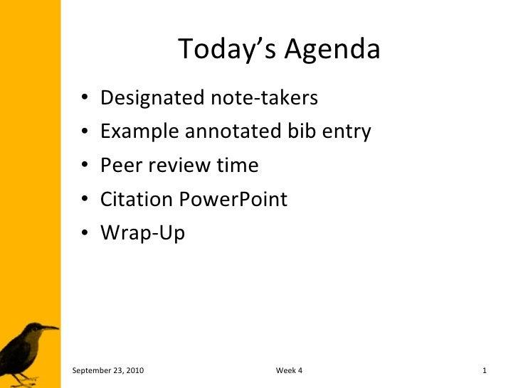 Today's Agenda <ul><li>Designated note-takers </li></ul><ul><li>Example annotated bib entry </li></ul><ul><li>Peer review ...