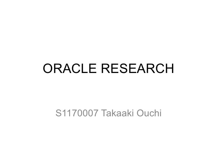 ORACLE RESEARCH S1170007 Takaaki Ouchi