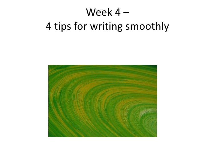 Week 4 – 4 tips for writing smoothly<br />
