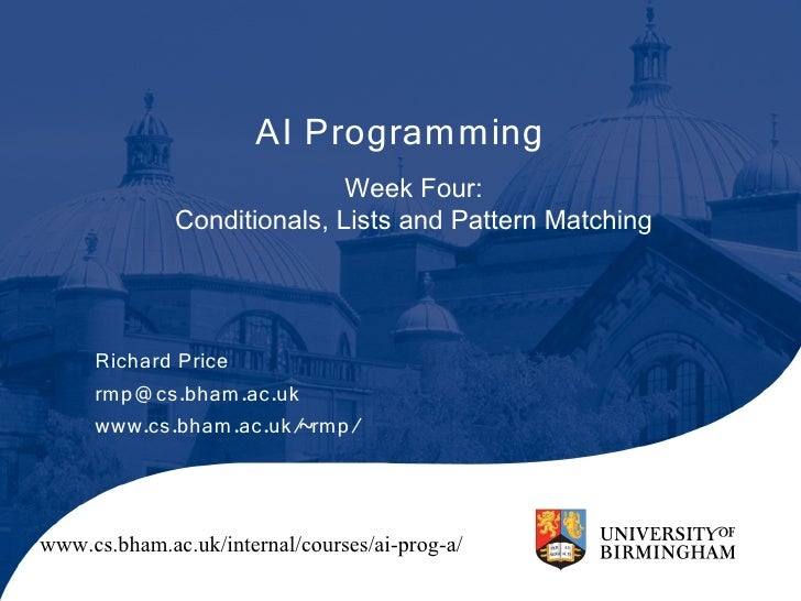 AI Programming                              Week Four:               Conditionals, Lists and Pattern Matching          Ric...