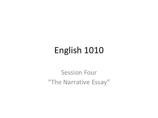 "English 1010 Session Four ""The Narrative Essay"""