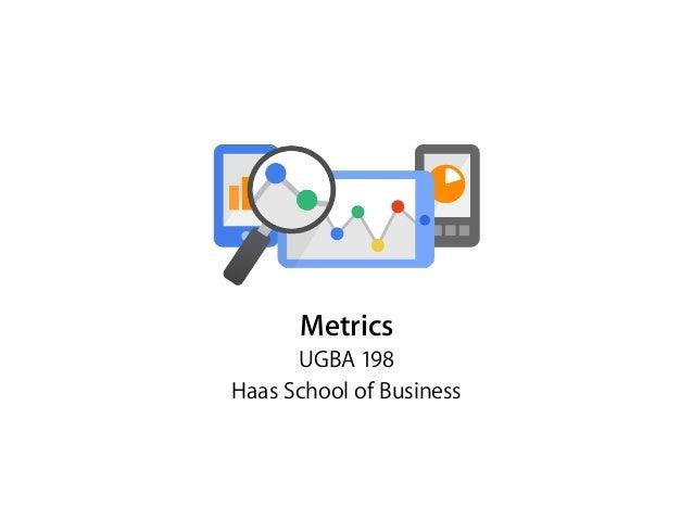 Metrics UGBA 198 Haas School of Business