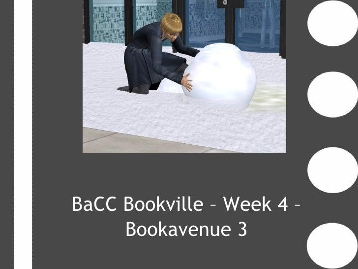 BaCC Bookville – Week 4 –     Bookavenue 3