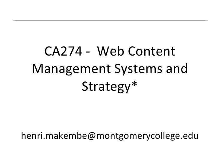 CA274 -  Web Content Management Systems and Strategy* [email_address]