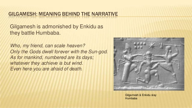 an analysis of the search for immortality in the epic of gilgamesh Critical analysis epic of gilgamesh and the bible stories closely related the bible and the epic of gilgamesh have several similarities i will discuss the similarities of the flood story, the serpent and the idea of losing immorality.