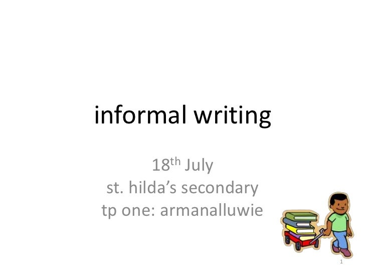 informal writing<br />18th July<br />st. hilda's secondary<br />tp one: armanalluwie<br />1<br />