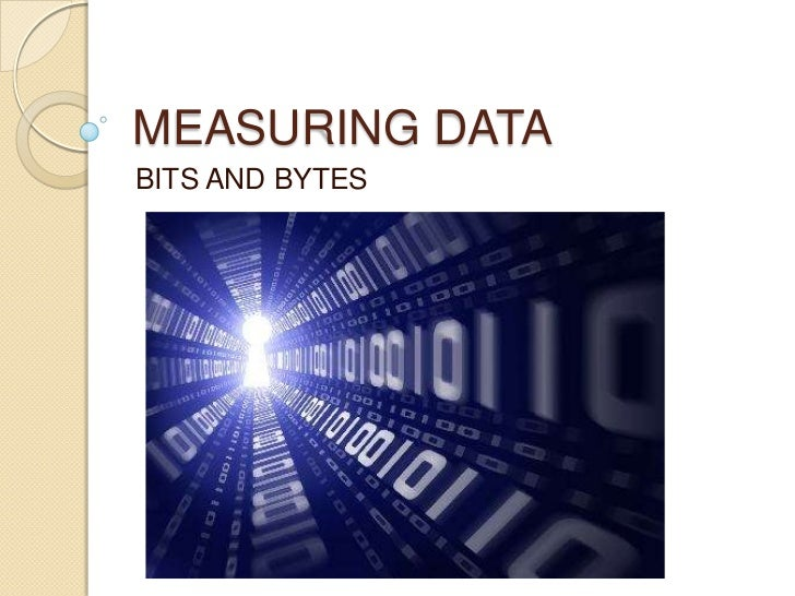 MEASURING DATABITS AND BYTES