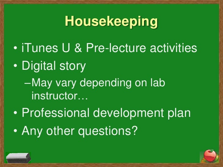 Housekeeping<br />iTunes U & Pre-lecture activities<br />Digital story<br />May vary depending on lab instructor…<br />Pro...