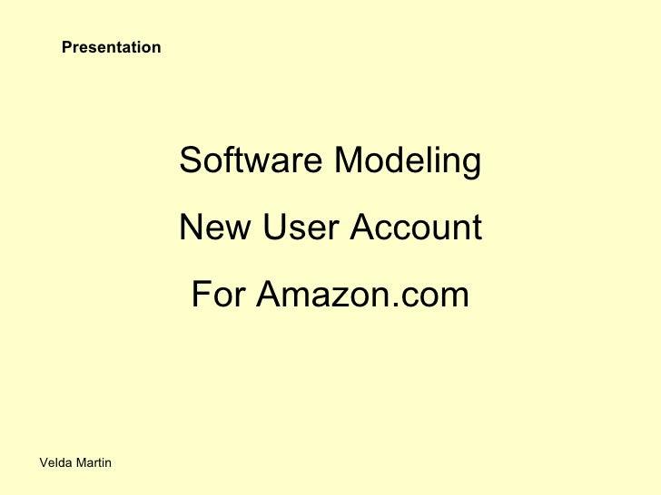 Velda Martin Software Modeling New User Account For Amazon.com Presentation