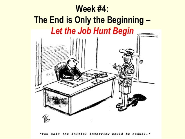 Week #4: The End is Only the Beginning – Let the Job Hunt Begin