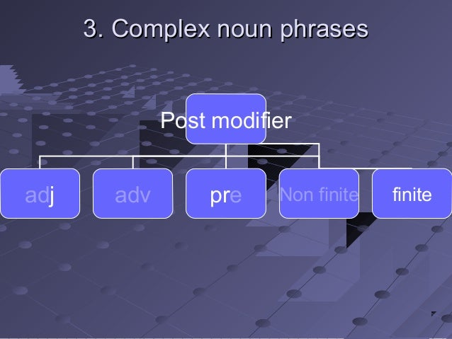 Week 4 Complex Noun Phrase