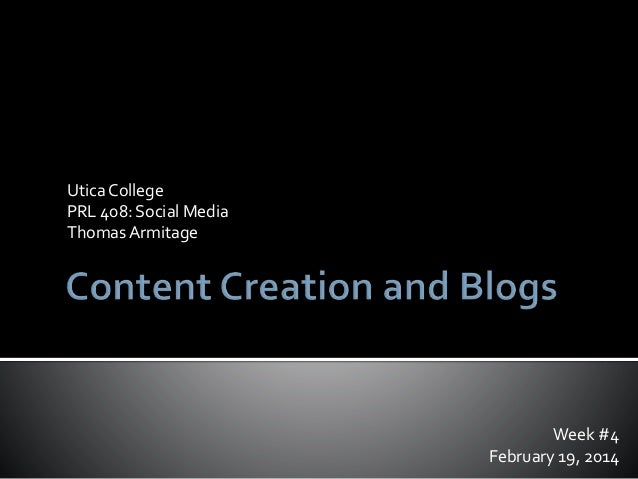 Utica College PRL 408: Social Media Thomas Armitage  Week #4 February 19, 2014