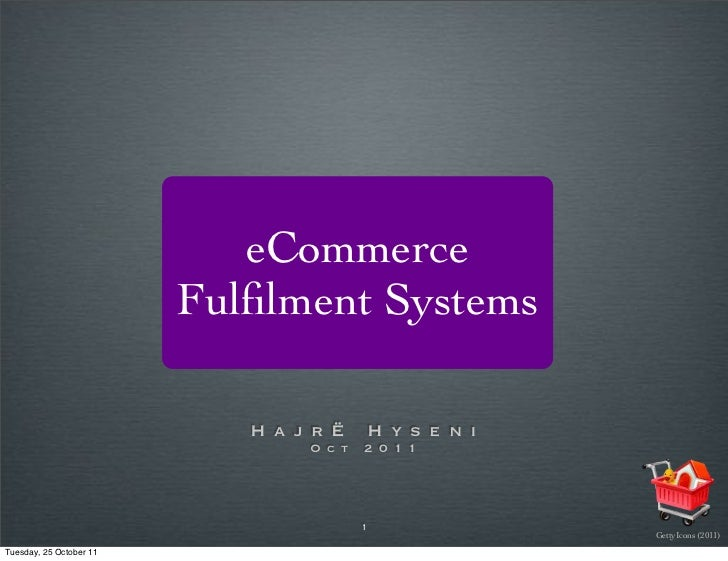 eCommerce                         Fulfilment Systems                            H a j r Ë    H y s e n i                   ...