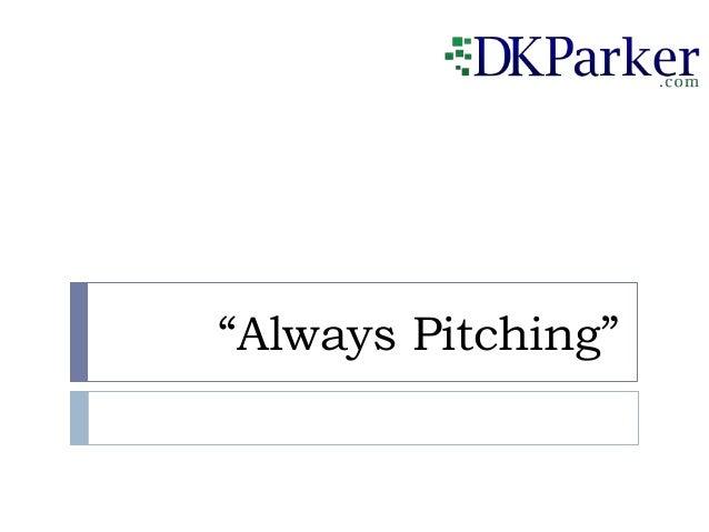 """Always Pitching"""