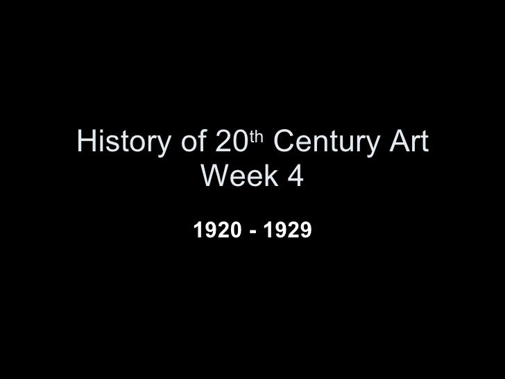 History of 20 th  Century Art Week 4 1920 - 1929