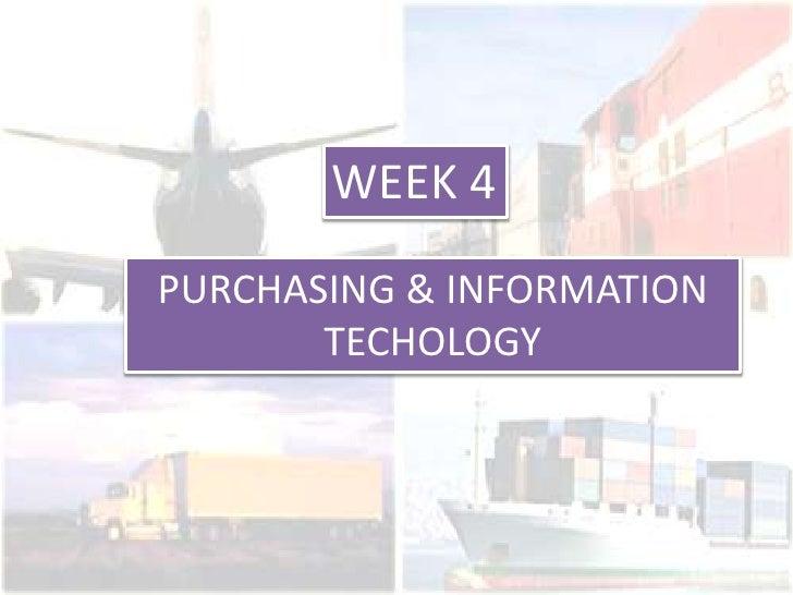 Week 4 Purchasing & Info Technology