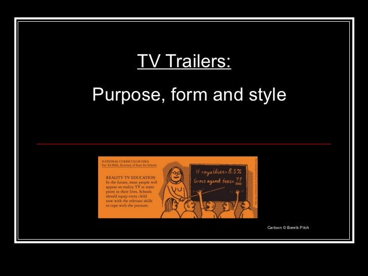 TV Trailers:   Purpose, form and style Cartoon © Benrik Pitch