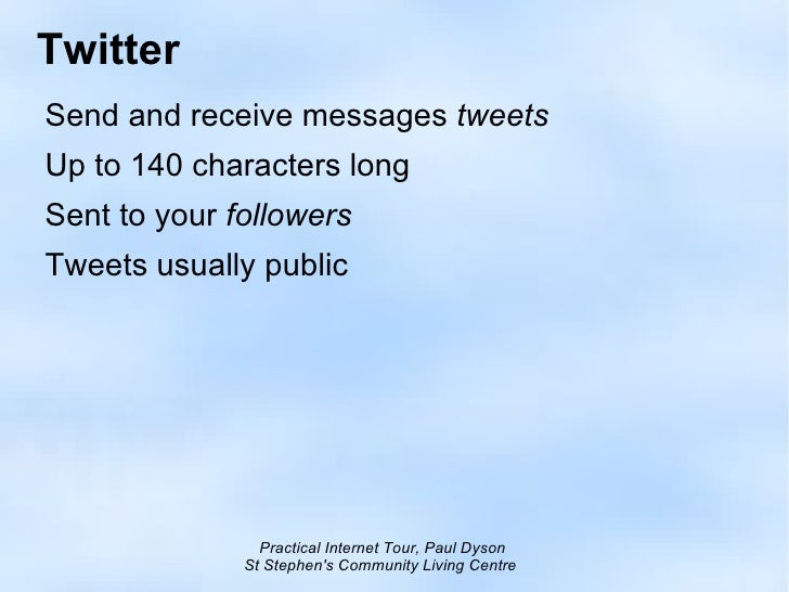 Twitter <ul><li>Send and receive messages  tweets