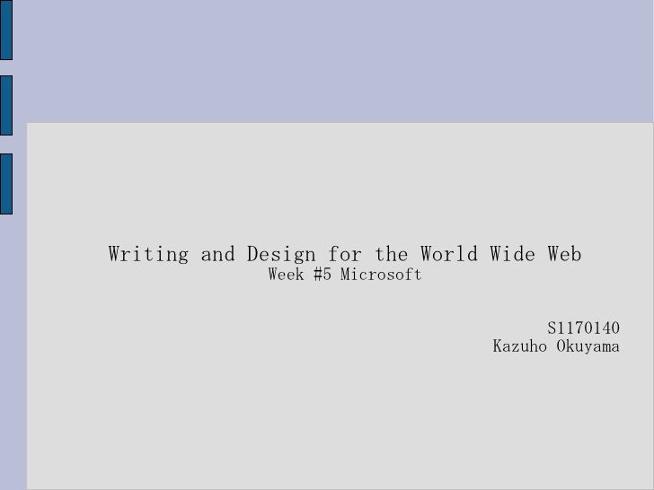 Writing and Design for the World Wide Web             Week #5 Microsoft                                       S1170140    ...