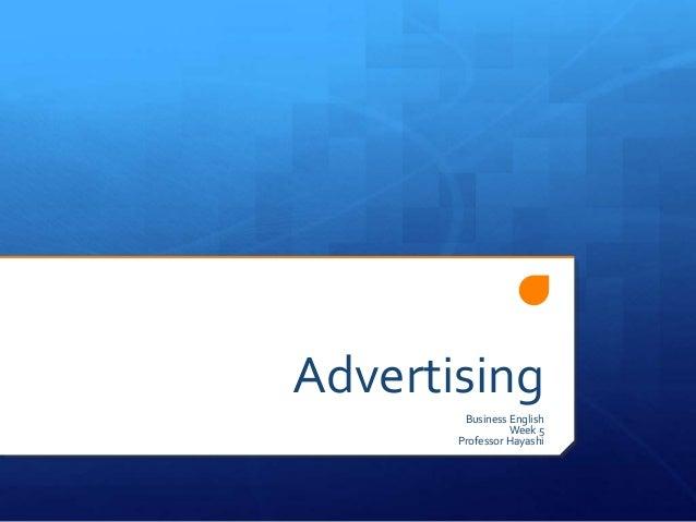 Advertising Business English Week 5 Professor Hayashi