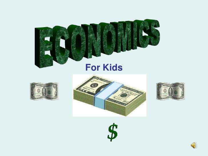 ECONOMICS<br />For Kids<br />