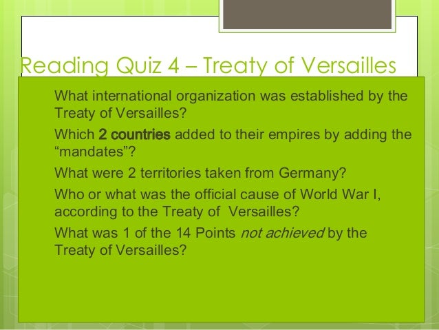 the treaty of versailles questions and answers Hey ppla british woman whose husband and youngest of 2 sons died in a warand i need some keypoints to support that the treaty of versailles is fair.