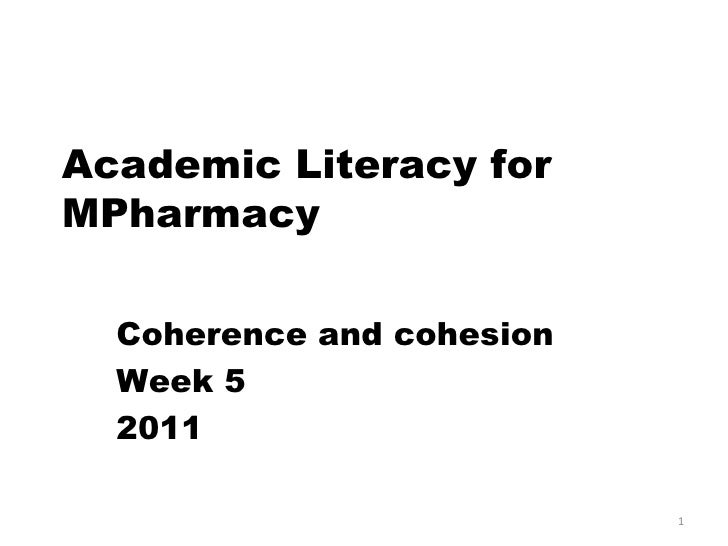 Academic Literacy for MPharmacy Coherence and cohesion Week 5 2011