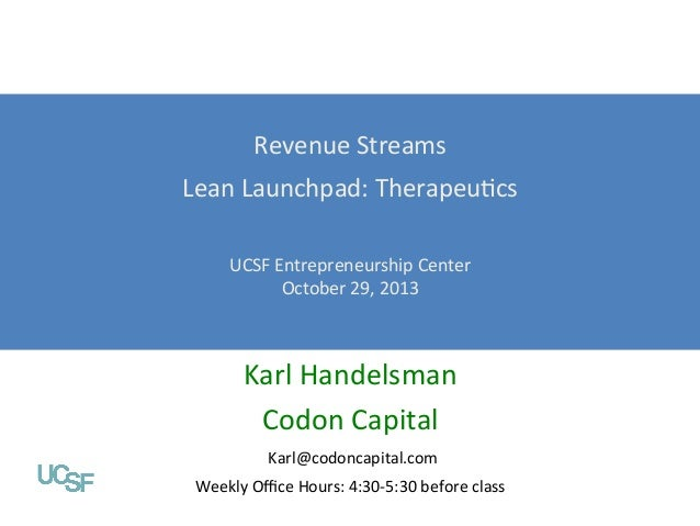 Revenue%Streams%  Lean%Launchpad:%TherapeuHcs%  Value Propositions  % Lean Launchpad: Digital Health UCSF%Entrepreneurship...