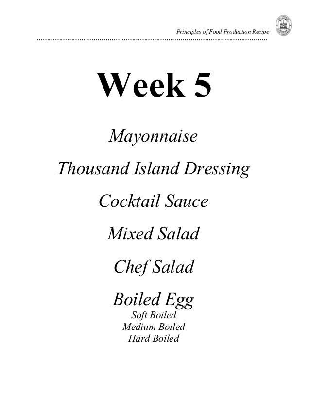 Principles of Food Production Recipe ……………………………………………………………………………………………………  Week 5 Mayonnaise Thousand Island Dressing Co...