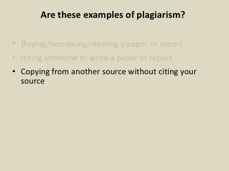 writing referencing avoiding plagiarism  hiring someone to write a paper or report• copying from another source out citing your source 18