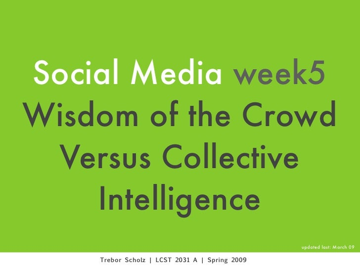 Social Media week5 Wisdom of the Crowd  Versus Collective     Intelligence                                                ...