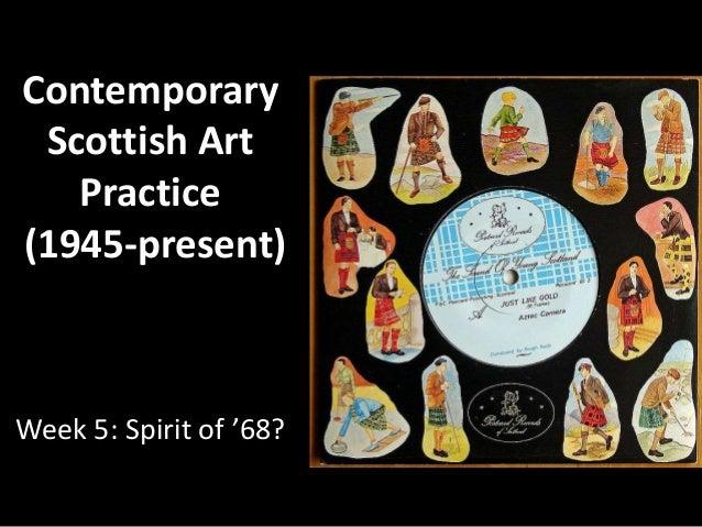 ContemporaryScottish ArtPractice(1945-present)Week 5: Spirit of '68?