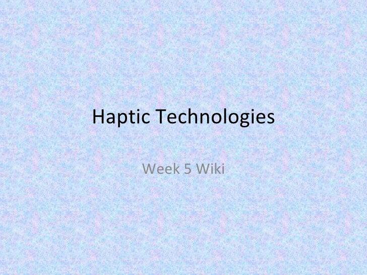 Haptic Technologies Week 5 Wiki