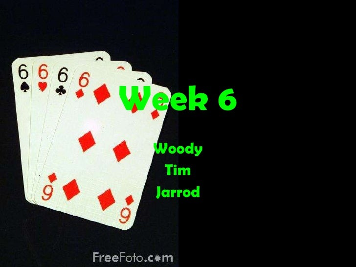 Week 6 Woody Tim Jarrod